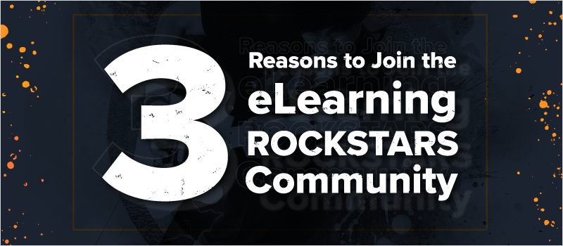 3 Reasons to Join the eLearning ROCKSTARS Community