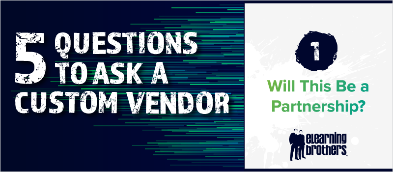 5 Questions to Ask a Custom Vendor- #1 Will This Be a Partnership__Blog Header 800x350