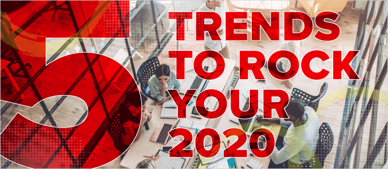 5 Trends to Rock Your 2020
