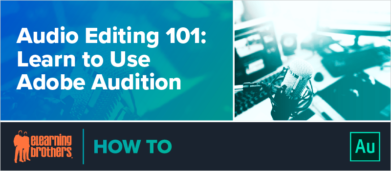 Audio Editing 101- Learn to Use Adobe Audition