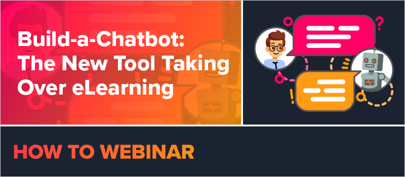 Build-a-Chatbot- The New Tool Taking Over eLearning