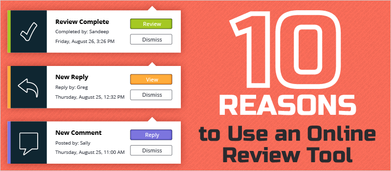 10 Reasons to Use an Online Review Tool