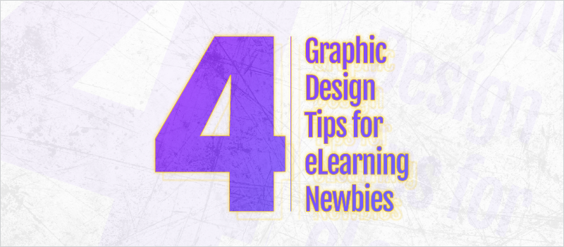 4 Graphic Design Tips for eLearning Newbies Blog Header