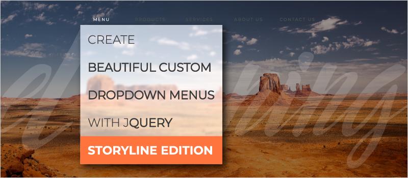 Create Beautiful Custom Dropdown Menus With jQuery—Storyline Edition_Blog Header