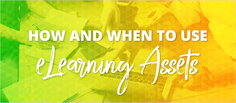How and When to Use eLearning Assets_Blog Header