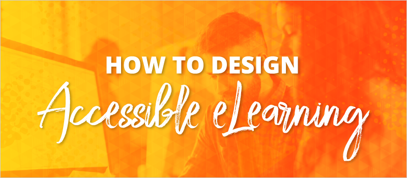 How to Design Accessible eLearning_Blog Header 800x350