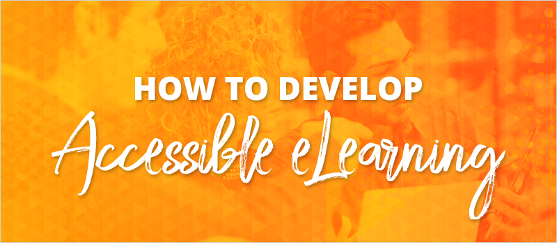 How to Develop Accessible eLearning_Blog Header 800x350