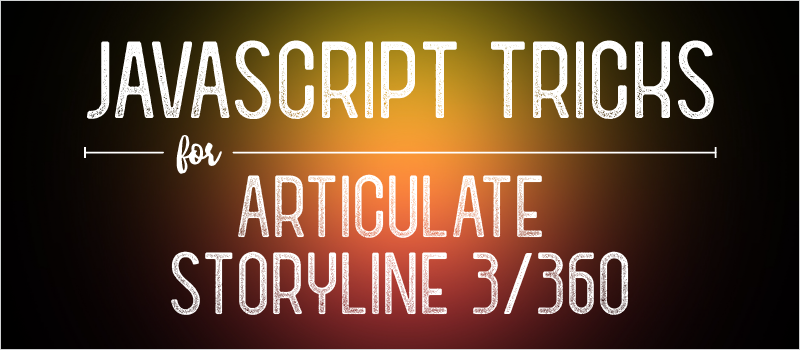 JavaScript Tricks for Articulate Storyline 3/360