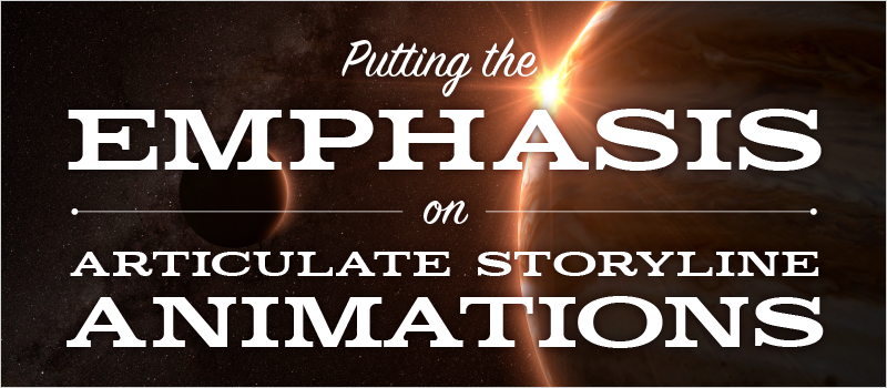 Putting the Emphasis on Articulate Storyline Animations