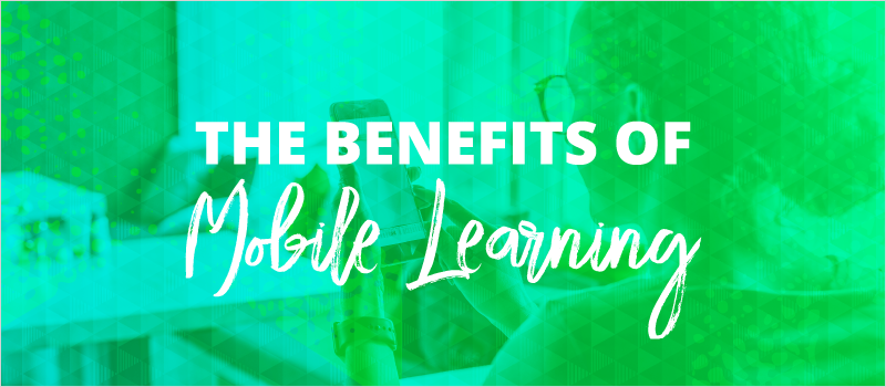 The Benefits of Mobile Learning_Blog Header 800x350
