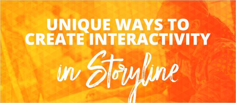 Unique Ways to Create Interactivity in Storyline_Blog Header