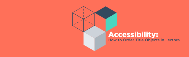 Accessibility: How to Order Title Objects in Lectora