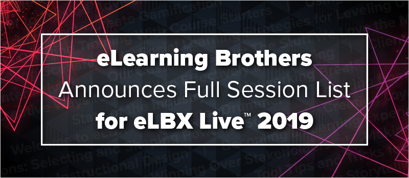 eLearning Brothers Announces Full Session List for eLBX Live 2019_Blog Header 800x350
