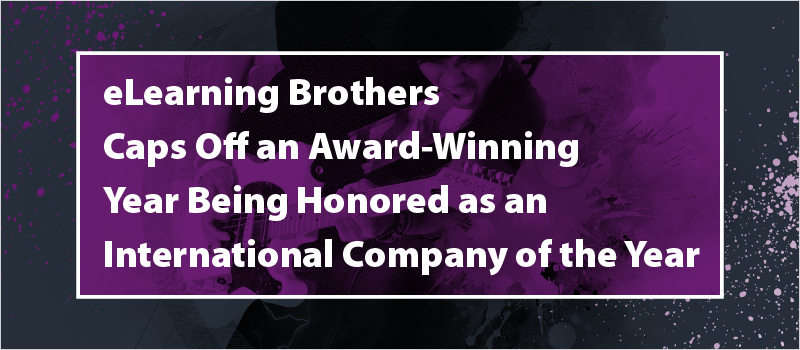 eLearning Brothers Caps Off an Award-Winning Year Being Honored as an International Company of the Year
