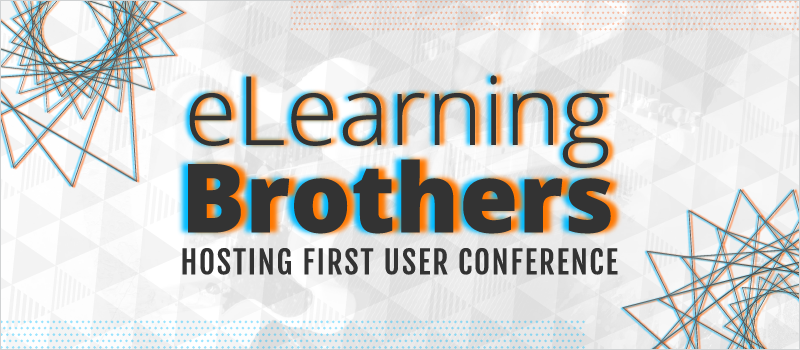 eLearning Brothers Hosting First User Conference_Blog Header