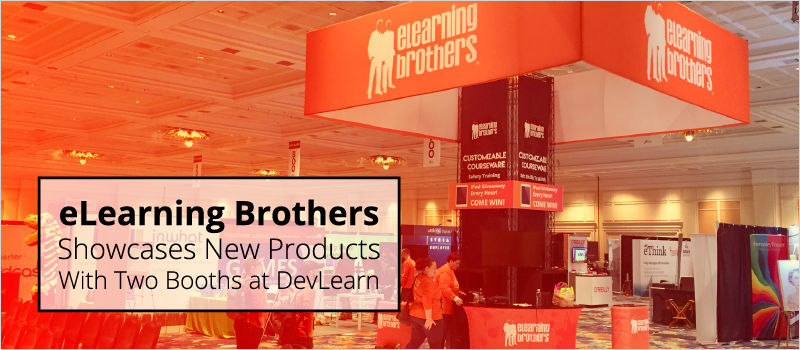 eLearning Brothers Showcases New Products With Two Booths at DevLearn