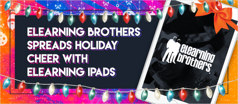 eLearning Brothers Spreads Holiday Cheer With eLearning iPads_Blog Header
