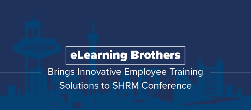 eLearning Brothers brings innovative employee training solutions to SHRM conference_Blog Header