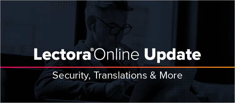 Lectora Online Update- Security, Translations