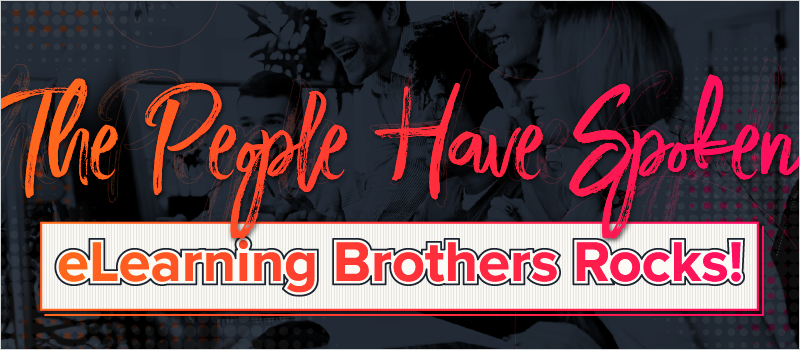 The People Have Spoken- eLearning Brothers Rocks!_Blog Header 800x350