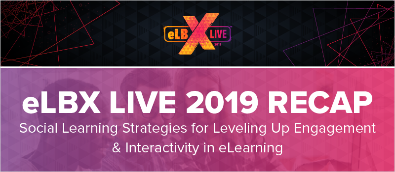 eLBX Live Recap- Social Learning Strategies for Leveling Up Engagement _ Interactivity in eLearning_Blog Header 800x350