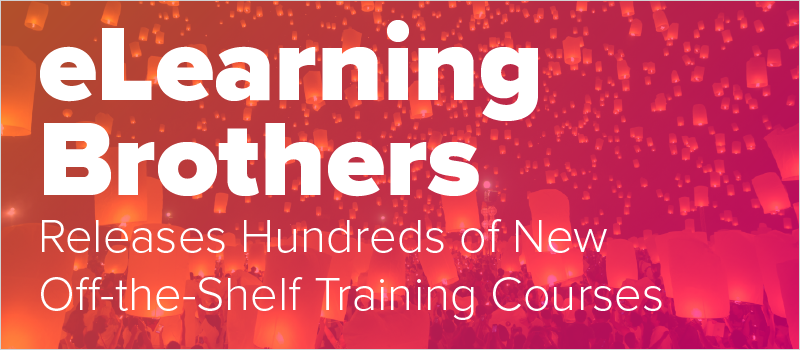 eLearning Brothers Releases Hundreds of New Off-the-Shelf Training Courses_Blog Header 800x350