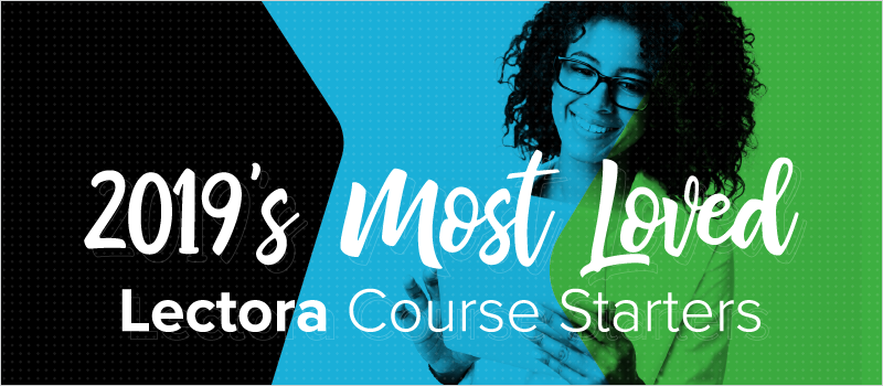 2019_s Most Loved Lectora Course Starters_Blog Header 800x350