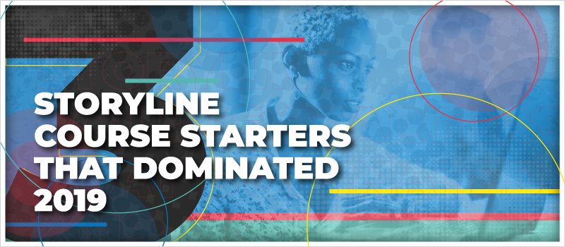 3 Storyline Course Starters That Dominated 2019