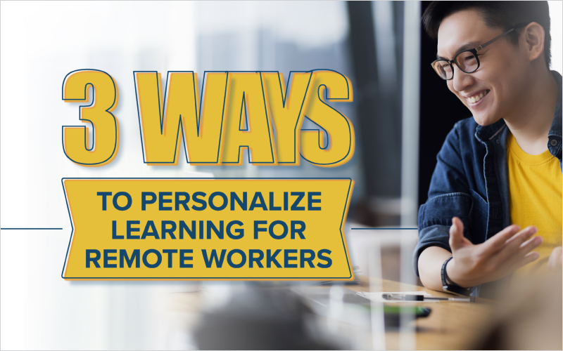 3 Ways To Personalize Learning For Remote Workers