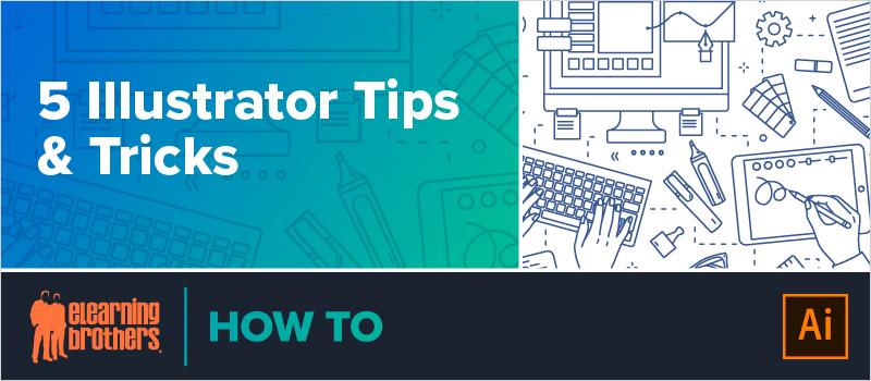 5 Illustrator Tips and Tricks