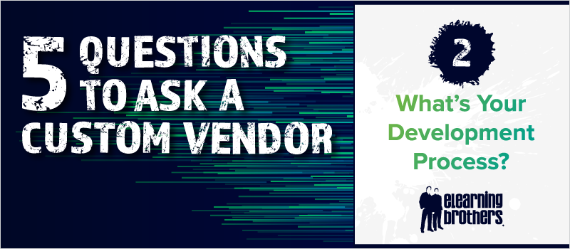 5 Questions to Ask a Custom Vendor- #2 What_s Your Development Process__Blog Header 800x350