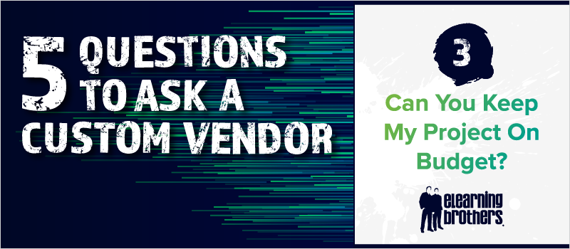 5 Questions to Ask a Custom Vendor- #3 Can You Keep My Project On Budget__Blog Header 800x350