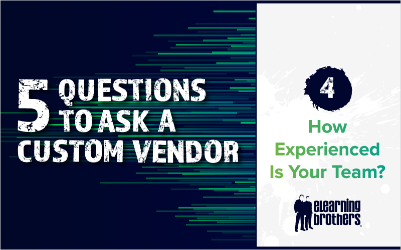 5 Questions to Ask a Custom Vendor - How Experienced Is Your Team