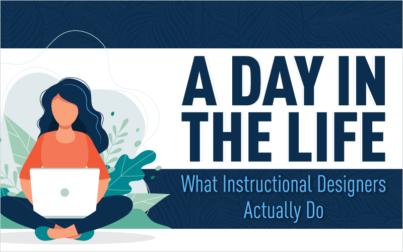A Day in the Life: What Instructional Designers Actually Do