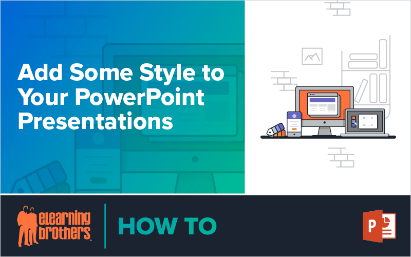 Add Some Style to Your PowerPoint Presentations