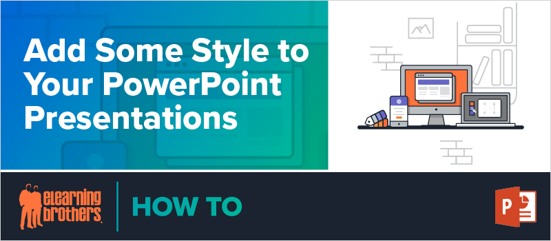 Add Some Style to Your PowerPoint Presentations_Blog Header 800x350
