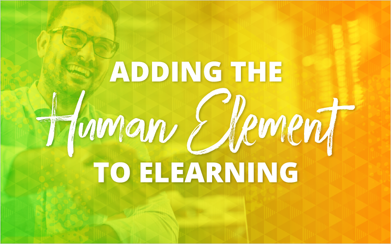 Adding the Human Element to eLearning
