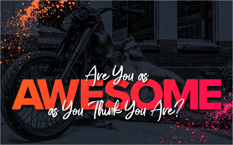 Are You as Awesome as You Think You Are__Blog Featured Image 800x500