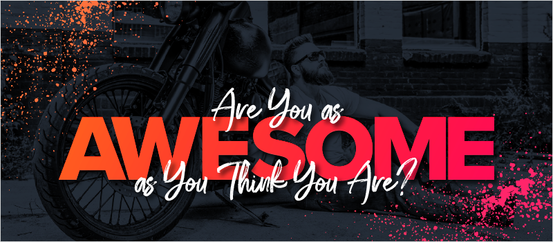 Are You as Awesome as You Think You Are__Blog Header 800x350