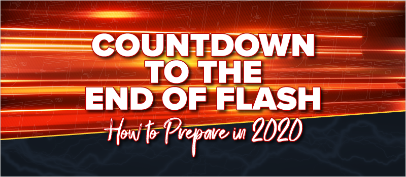 Countdown to the End of Flash- How to Prepare in 2020