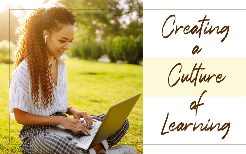 3 Best Ways to Get a Culture of Learning Started Today