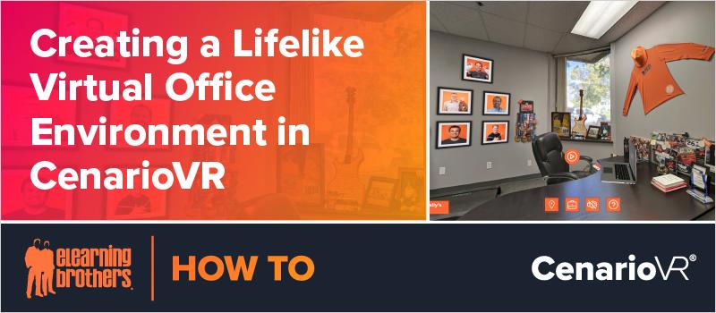 Creating a Lifelike Virtual Office Environment in CenarioVR
