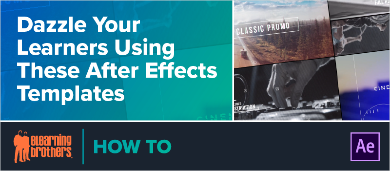 Dazzle Your Learners Using These After Effects Templates