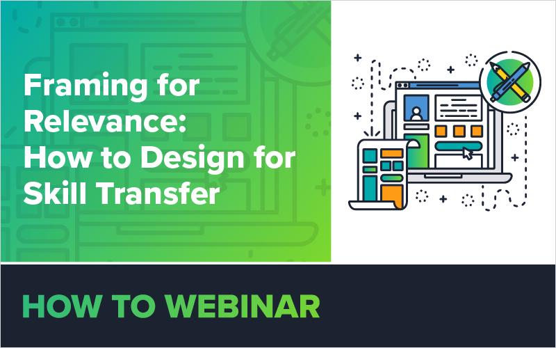 Framing for Relevance - How to Design for Skill Transfer
