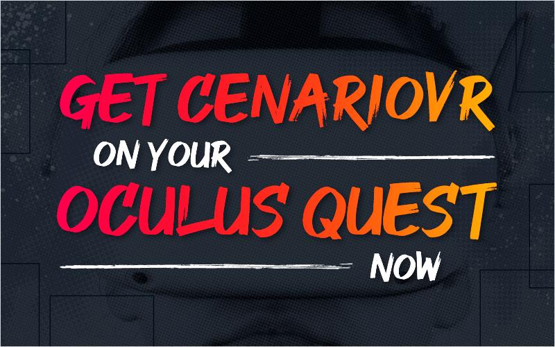 Get CenarioVR on Your Oculus Quest Now