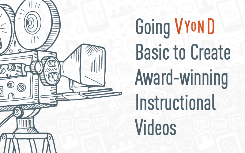 Going Vyond Basic to Create Award-winning Instructional Videos_Blog Featured Image 800x500