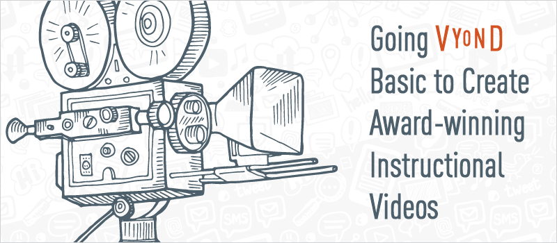 Going Vyond Basic to Create Award-winning Instructional Videos_Blog Header 800x350