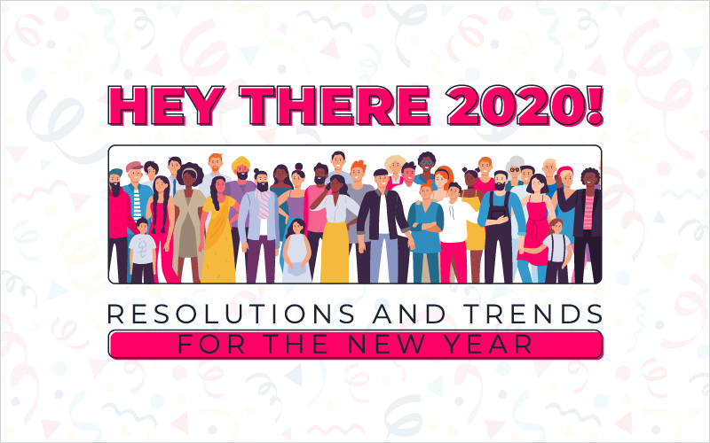 Hey There 2020! Resolutions and Trends for the New Year_Blog Featured Image 800x500