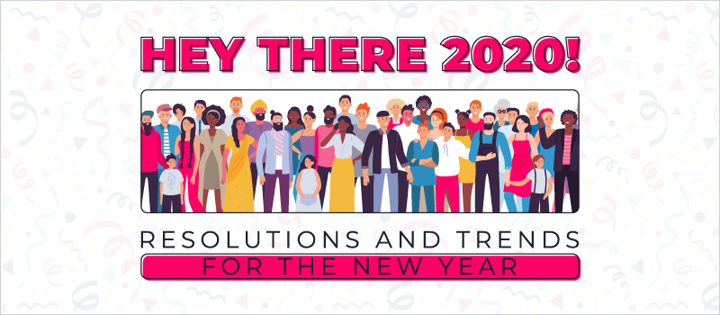 Hey There 2020! Resolutions and Trends for the New Year_Blog Header 800x350