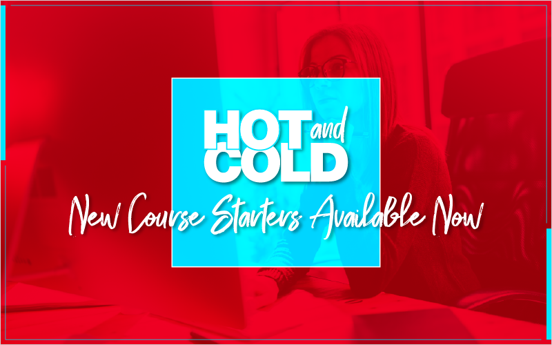 Hot and Cold- New Course Starters Available Now_Blog Featured Image 800x500